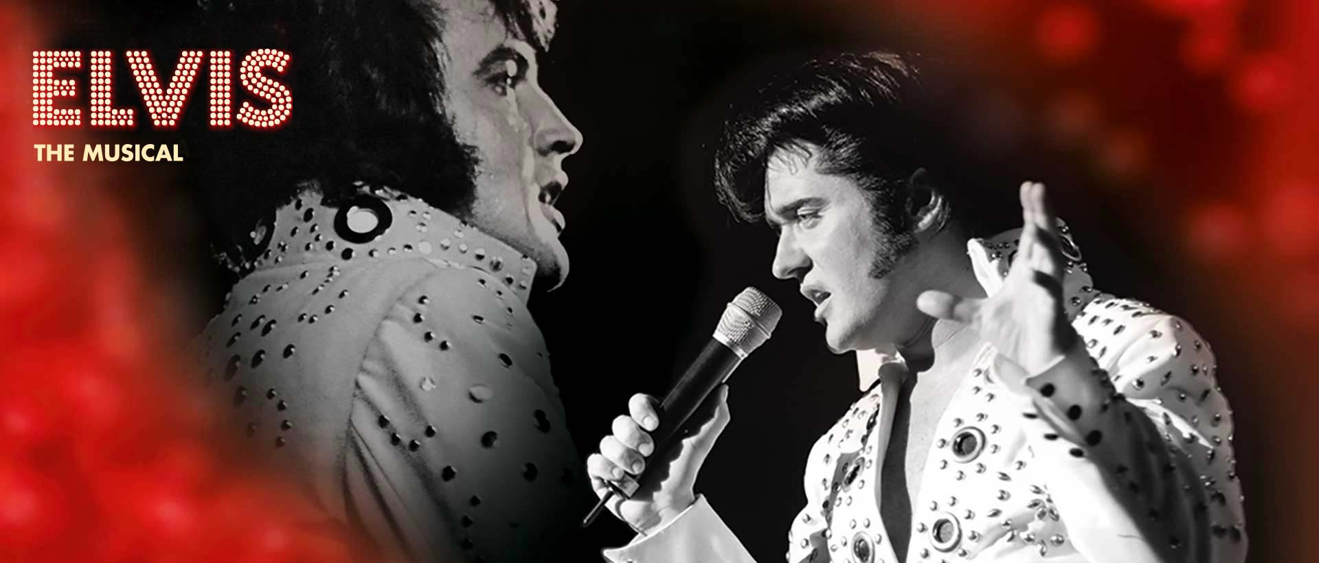 Elvis - The Musical 08/12/ - 09/13/2020